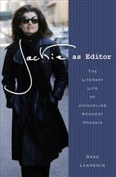 A photo of Jackie Kennedy Onassis is featured on the book cover of Editor: The Literary Life of Jacqueline Kennedy Onassis.