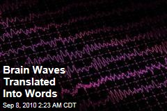 Brain Waves Translated Into Words