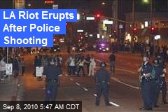 LA Riot Erupts After Police Shooting