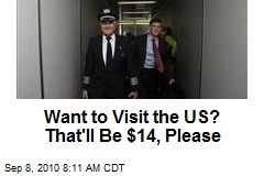 Want to Visit the US? That'll Be $14, Please