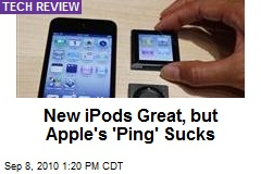 New iPods Great, but Apple's 'Ping' Sucks