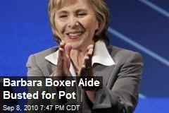 Barbara Boxer Aide Busted for Pot