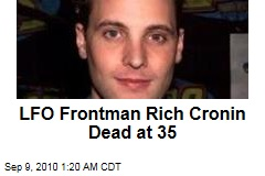 LFO Frontman Rich Cronin Dead at 35
