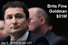 Brits Fine Goldman $31M