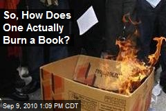 So, How Does One Actually Burn a Book?