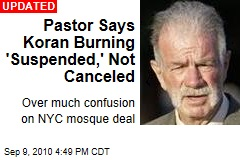 Pastor Cancels Koran Burning, Says Mosque Being Moved