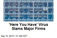 'Here You Have' Virus Hits Major Firms