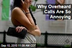 Why Overheard Calls Are So Annoying