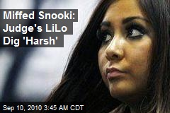 Miffed Snooki: Judge's Lilo Dig 'Harsh'