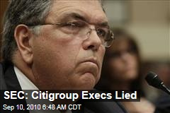 SEC: Citigroup Execs Lied