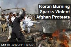 Koran Burning Sparks Violent Afghan Protests