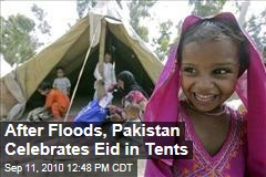 After Floods, Pakistan Celebrates Eid in Tents