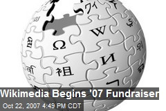 Wikimedia Begins '07 Fundraiser