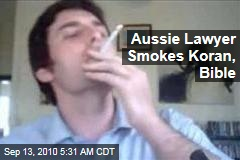 Aussie Lawyer Smokes Koran, Bible