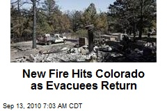 New Fire Hits Colorado as Evacuees Return