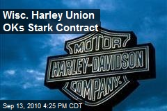 Wisc. Harley Union OKs Stark Contract