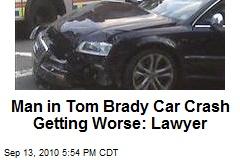 Man in Tom Brady Car Crash Getting Worse: Lawyer
