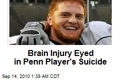 Brain Disease Eyed in Penn Player's Suicide