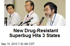 New Drug-Resistant Superbugs Hit 3 States