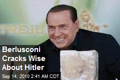Berlusconi Cracks Wise About Hitler