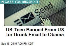 UK Teen Banned From US for Drunk Email to Obama