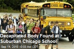 Decapitated Body Found at School in Chicago Suburb