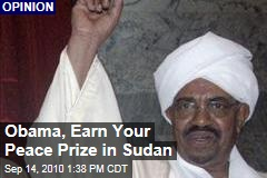 Obama, Earn Your Peace Prize in Sudan