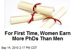 For First Time, Women Earn More PhD's Than Men