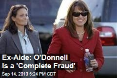 Ex-Aide: O'Donnell Is a 'Complete Fraud'