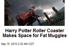 Harry Potter Roller Coaster Makes Space for Fat Muggles