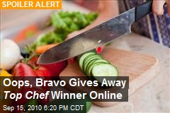 Oops, Bravo Gives Away Top Chef Winner Online