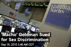 'Macho' Goldman Sued for Sex Discrimination