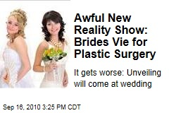 Awful New Reality Show: Brides Vie for Plastic Surgery