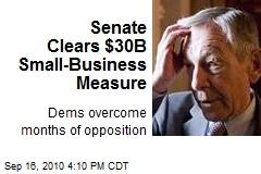 Senate Clears $30B Small-Business Measure