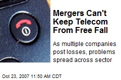 Mergers Can't Keep Telecom From Free Fall
