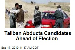 Taliban Abduct Candidates Ahead of Election
