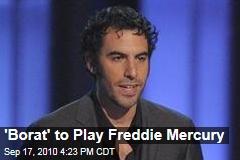 'Borat' to Play Freddie Mercury