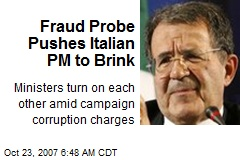 Fraud Probe Pushes Italian PM to Brink