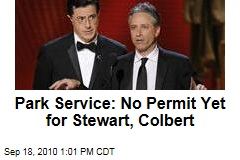 Park Service: No Permit Yet for Stewart, Colbert