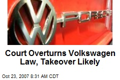 Court Overturns Volkswagen Law, Takeover Likely