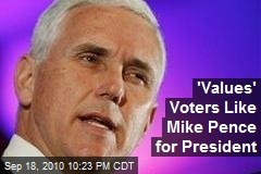 'Values' Voters Like Mike Pence for President