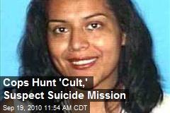 Cops Hunt 'Cult,' Suspect Suicide Mission