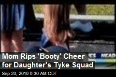 Mom Rips 'Booty' Cheer for Daughter's Tyke Squad