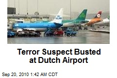 Terror Suspect Busted at Dutch Airport