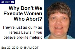 Why Don't We Execute Women Who Abort?