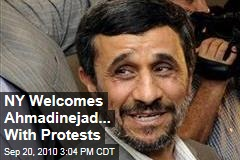 NY Welcomes Ahmadinejad... With Protests