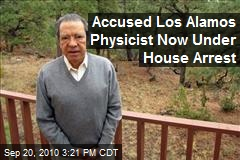 Accused Los Alamos Physicist Now Under House Arrest