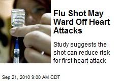 Flu Shot May Ward Off Heart Attacks