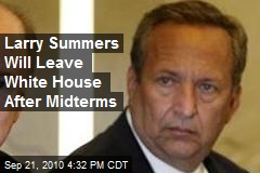 Larry Summers Will Leave White House After Midterms