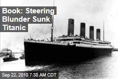 Book: Steering Blunder Sunk Titanic